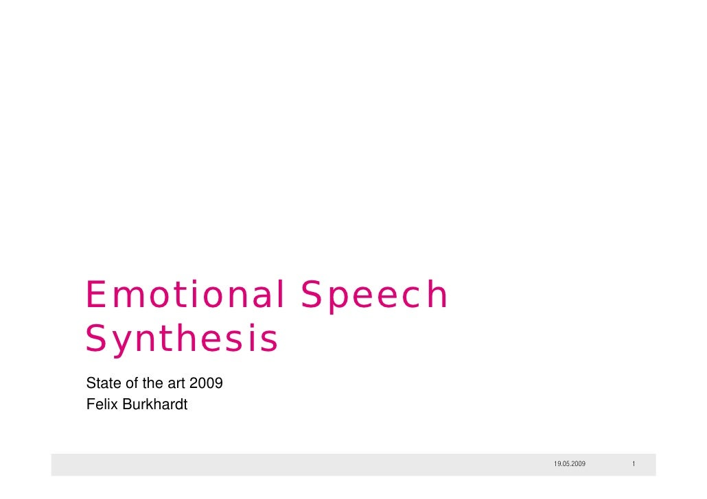 Emotional Speech Synthesis State of the art 2009 Felix Burkhardt                           19.05.2009   1