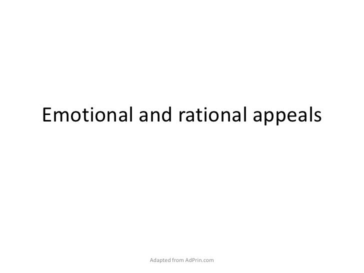 Emotional and rational appeals<br />Adapted from AdPrin.com<br />