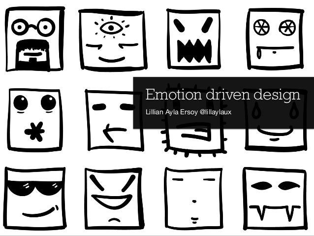 Emotion driven design Lillian Ayla Ersoy @lillaylaux