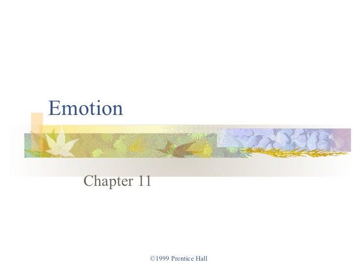 Emotion   Chapter 11            ©1999 Prentice Hall