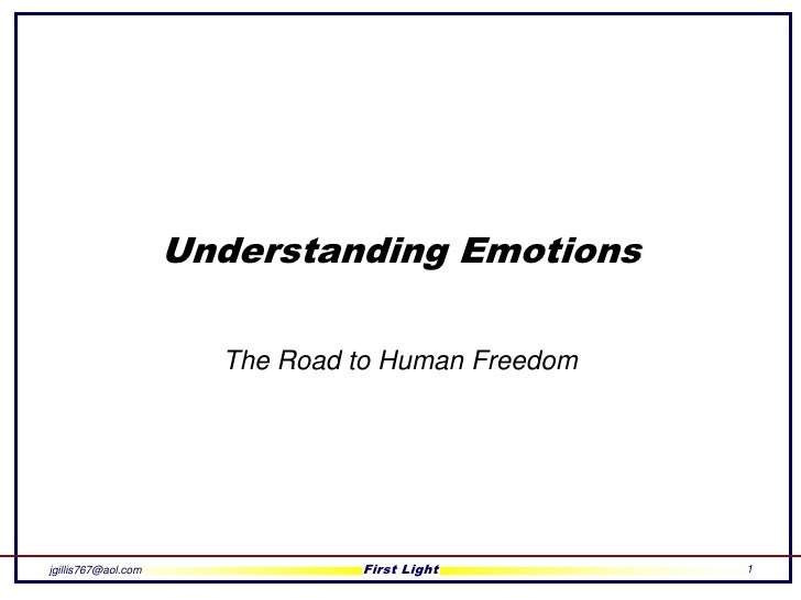 First Light<br />1<br />Understanding Emotions<br />The Road to Human Freedom<br />