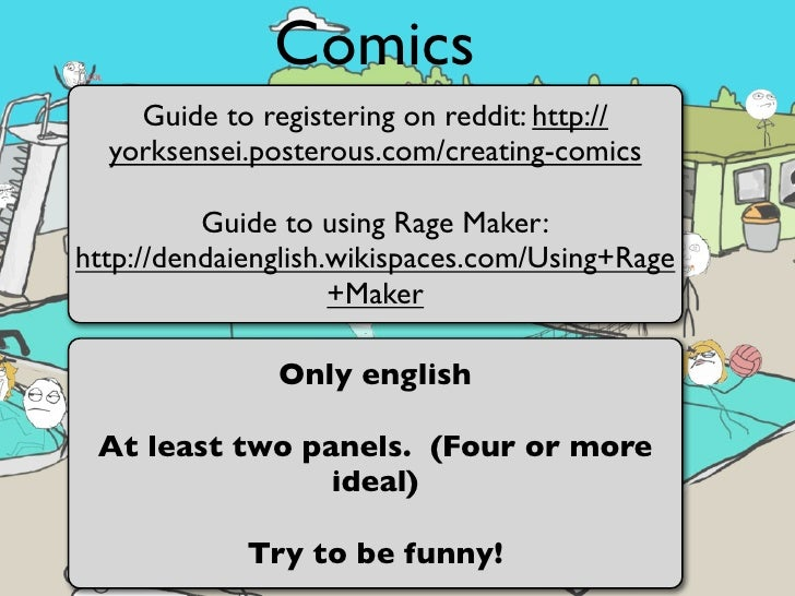 Comics    Guide to registering on reddit: http://  yorksensei.posterous.com/creating-comics          Guide to using Rage M...