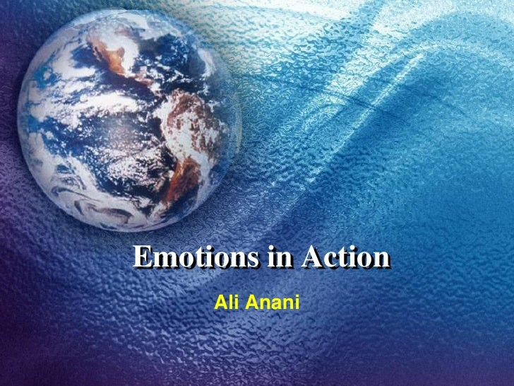 Emotions in Action      Ali Anani