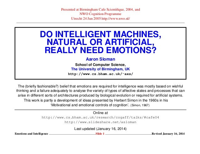 Do Intelligent Machines, Natural or Artificial, Really Need Emotions?