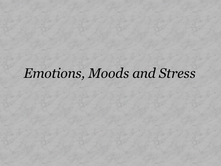 Emotions moods and_stress