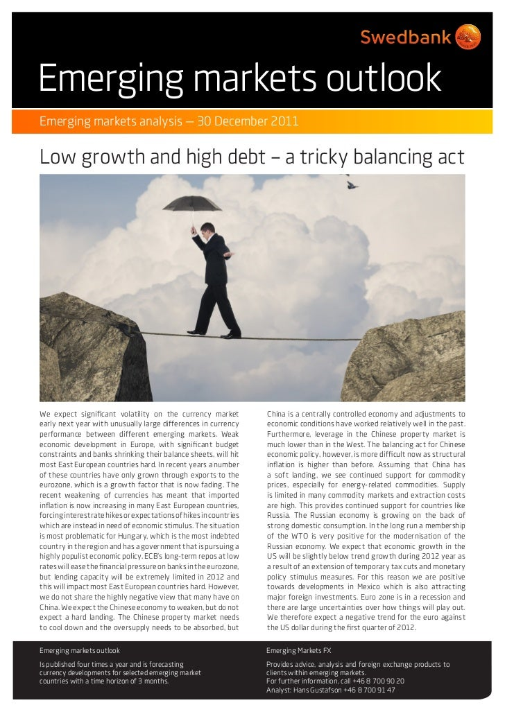 Emerging markets outlookEmerging markets analysis — 30 December 2011Low growth and high debt – a tricky balancing actWe ex...