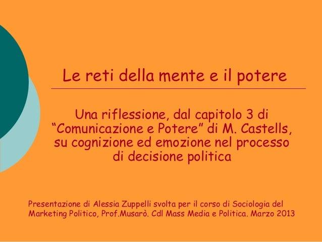 """Le reti della mente e il potere          Una riflessione, dal capitolo 3 di      """"Comunicazione e Potere"""" di M. Castells, ..."""