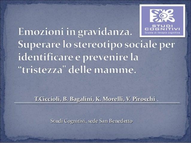 T.Ciccioli, B. Bagalini, K. Morelli, V. Pirocchi .      Studi Cognitivi, sede San Benedetto