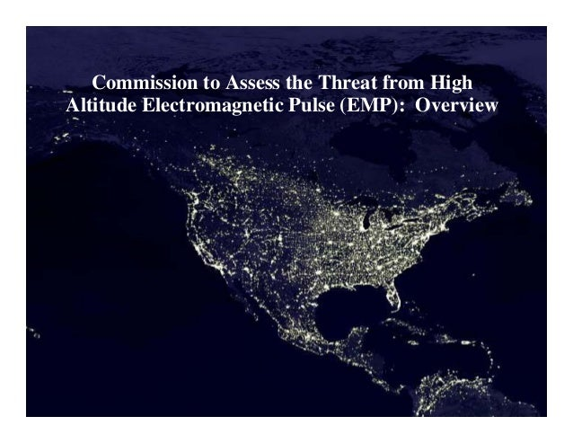 UNCLASSIFIED  Commission to Assess the Threat from High Altitude Electromagnetic Pulse (EMP): Overview  HEMP Commission Pr...