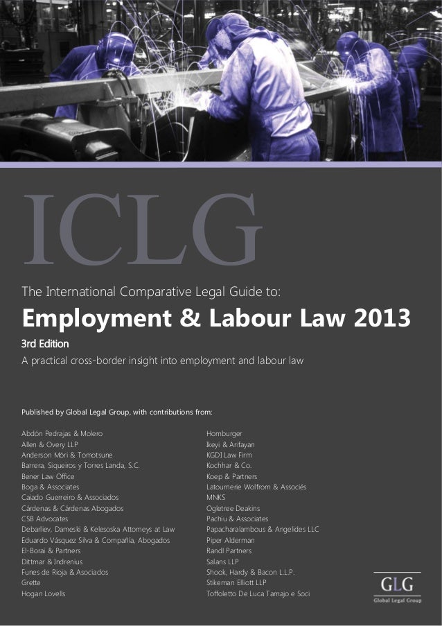 Employment & Labour Law 2013A practical cross-border insight into employment and labour law3rd EditionThe International Co...