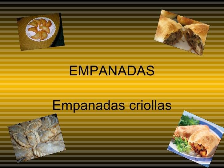 EMPANADAS Empanadas criollas
