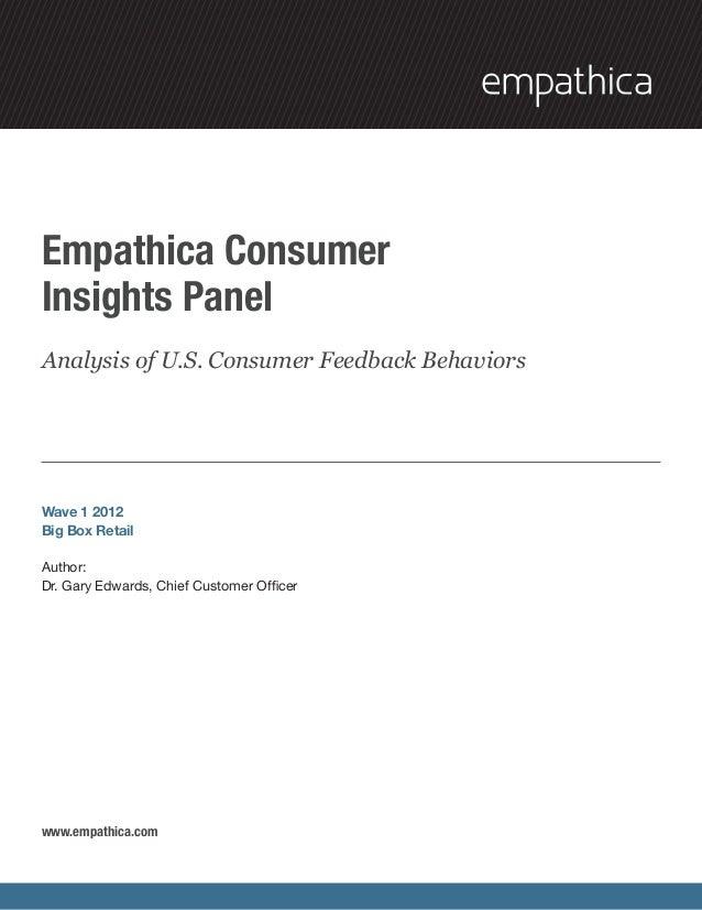 Empathica ConsumerInsights PanelAnalysis of U.S. Consumer Feedback BehaviorsWave 1 2012Big Box RetailAuthor:Dr. Gary Edwar...
