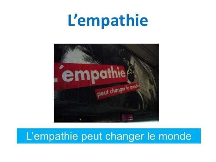 L'empathie<br />L'empathie peut changer le monde<br />