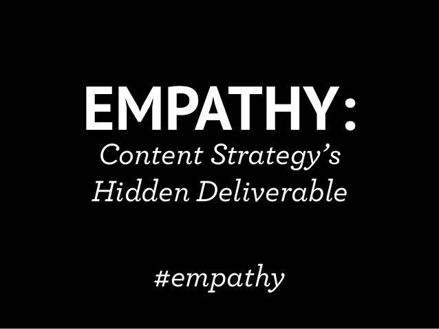 """Empathy: Content Strategy's Hidden Deliverable"" - CS Forum 2012"