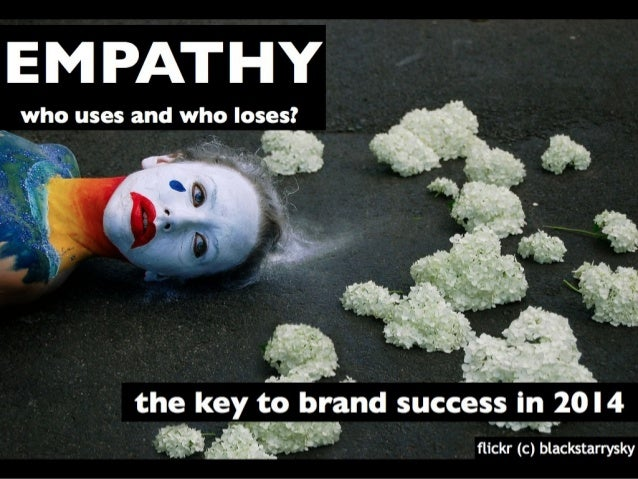 EMPATHY: The Key to Brand Success in 2014 (mobileYouth)