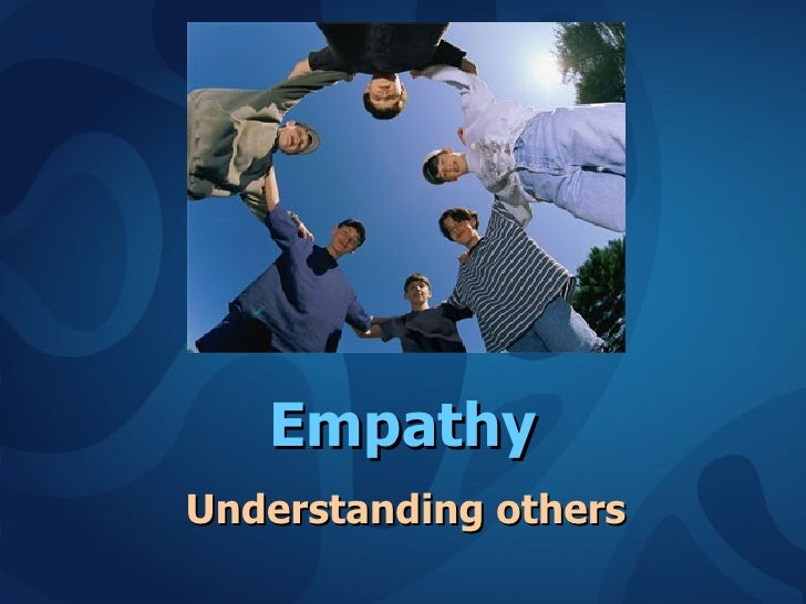 Empathy Understanding others