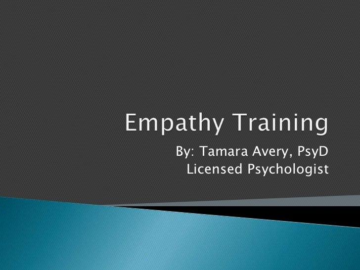 By: Tamara Avery, PsyD Licensed Psychologist