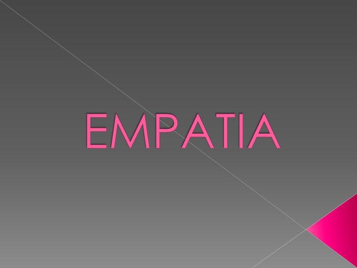    Es necesario hacernos las siguientes    preguntas referidas a la empatía:   -¿Reconocemos los sentimientos de las    ...