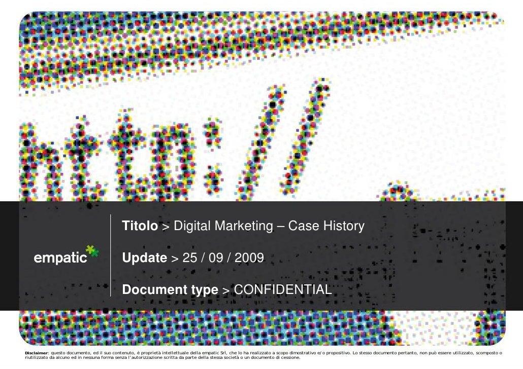 Titolo > Digital Marketing – Case History                                               Update > 25 / 09 / 2009           ...