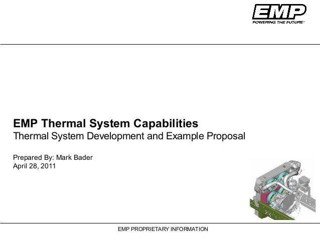 EMP PROPRIETARY INFORMATIONEMP Thermal System CapabilitiesThermal System Development and Example ProposalPrepared By: Mark...