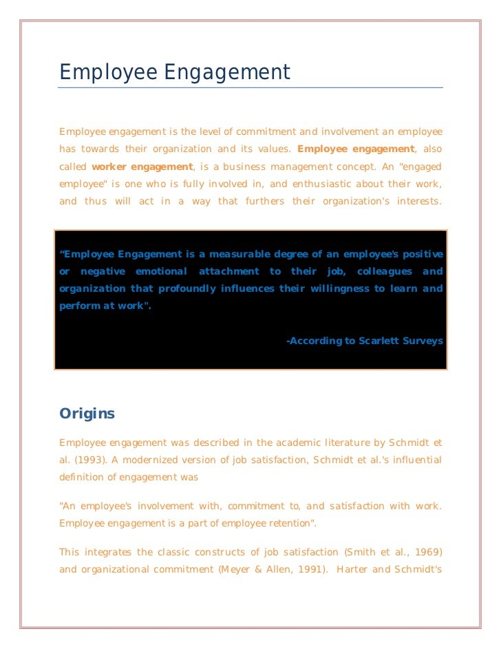 Employee EngagementEmployee engagement is the level of commitment and involvement an employeehas towards their organizatio...