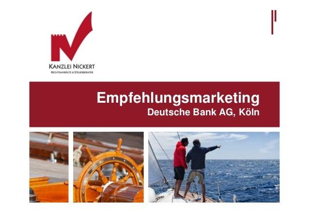 Empfehlungsmarketing      Deutsche Bank AG, Köln