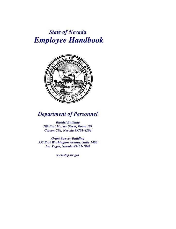 State of Nevada Employee Handbook     Department of Personnel             Blasdel Building     209 East Musser Street, Roo...