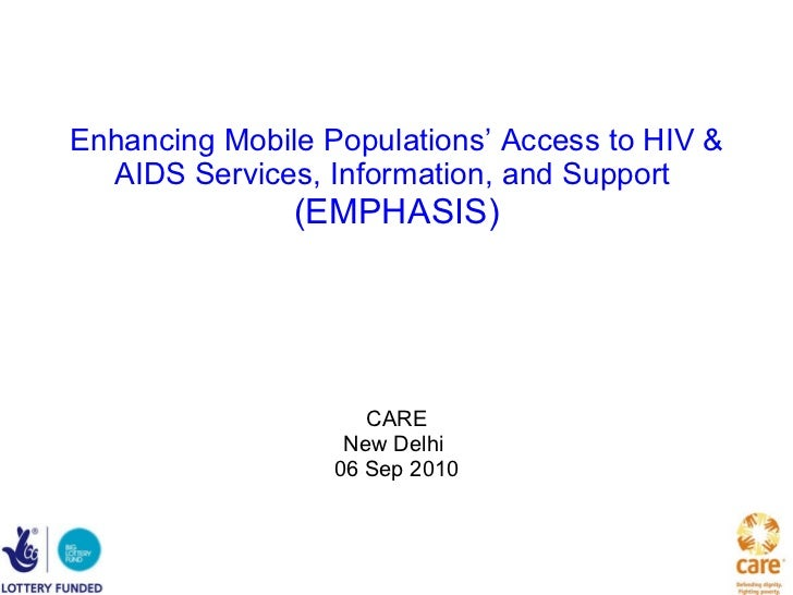 Enhancing Mobile Populations' Access to HIV & AIDS Services, Information, and Support  (EMPHASIS) CARE New Delhi  06 Sep 2...