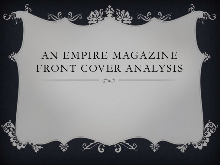 AN EMPIRE MAGAZINEFRONT COVER ANALYSIS