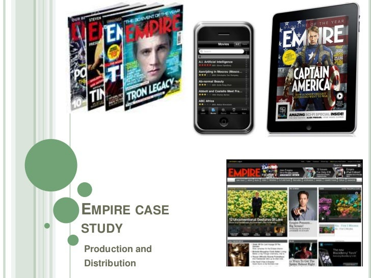 Empire case study<br />Production and <br />Distribution<br />