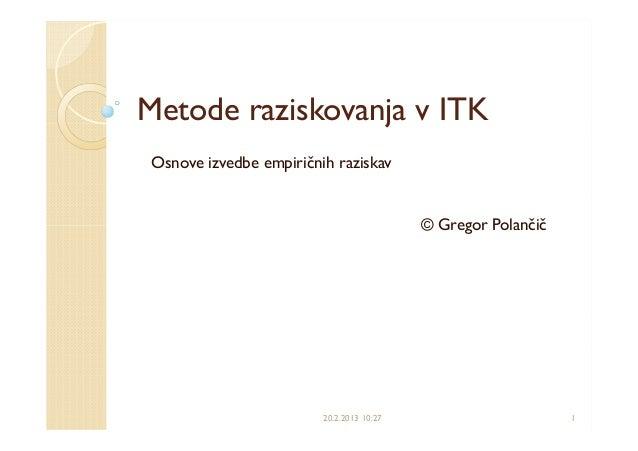 Metode raziskovanja v ITK Osnove izvedbe empiričnih raziskav                                           © Gregor Polančič  ...