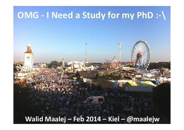 OMG  -‐  I  Need  a  Study  for  my  PhD  :-‐    Walid  Maalej  –  Feb  2014  –  Kiel  ...
