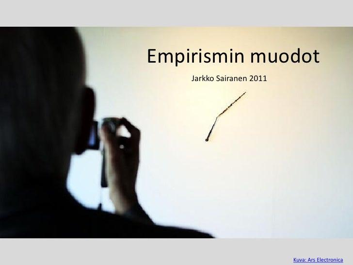 Empirismin muodot    Jarkko Sairanen 2011                           Kuva: Ars Electronica