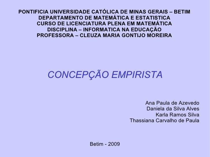 PONTIFICIA UNIVERSIDADE CATÓLICA DE MINAS GERAIS – BETIM DEPARTAMENTO DE MATEMÁTICA E ESTATISTICA CURSO DE LICENCIATURA PL...