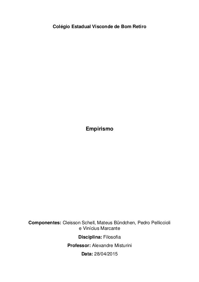 Colégio Estadual Visconde de Bom Retiro Empirismo Componentes: Cleisson Schell, Mateus Bündchen, Pedro Pelliccioli e Viníc...