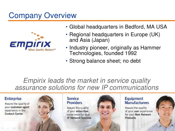 Global headquarters in Bedford, MA USA<br />Regional headquarters in Europe (UK) and Asia (Japan)<br />Industry pioneer, o...