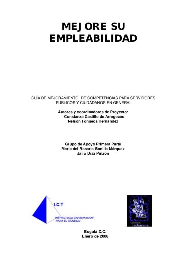 MEJORE SUEMPLEABILIDADGUÍA DE MEJORAMIENTO DE COMPETENCIAS PARA SERVIDORESPUBLICOS Y CIUDADANOS EN GENERALAutores y coordi...