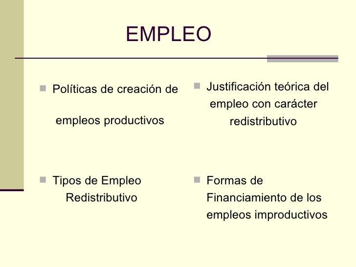 EMPLEO Políticas de creación de    Justificación teórica del                                empleo con carácter   empleo...