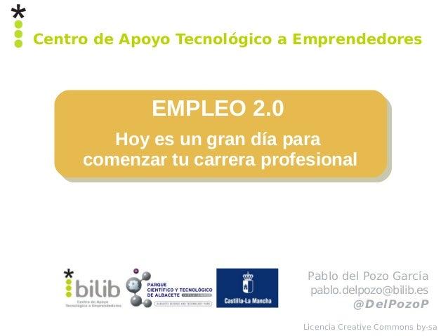 Centro de Apoyo Tecnológico a Emprendedores             EMPLEO 2.0        Hoy es un gran día para     comenzar tu carrera ...