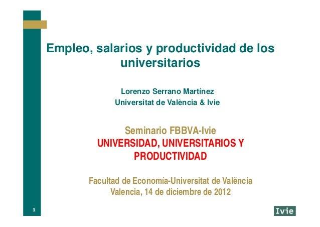 Empleo, salarios y productividad de los                universitarios                   Lorenzo Serrano Martínez          ...