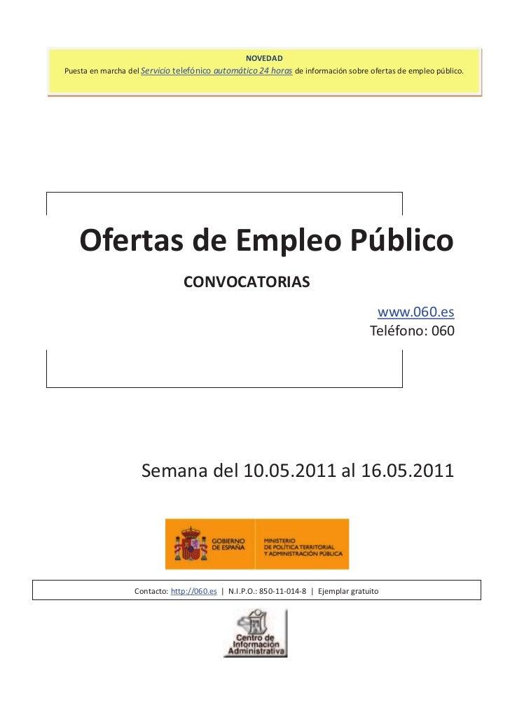 NOVEDADPuesta en marcha del Servicio telefónico automático 24 horas de información sobre ofertas de empleo público.    Ofe...
