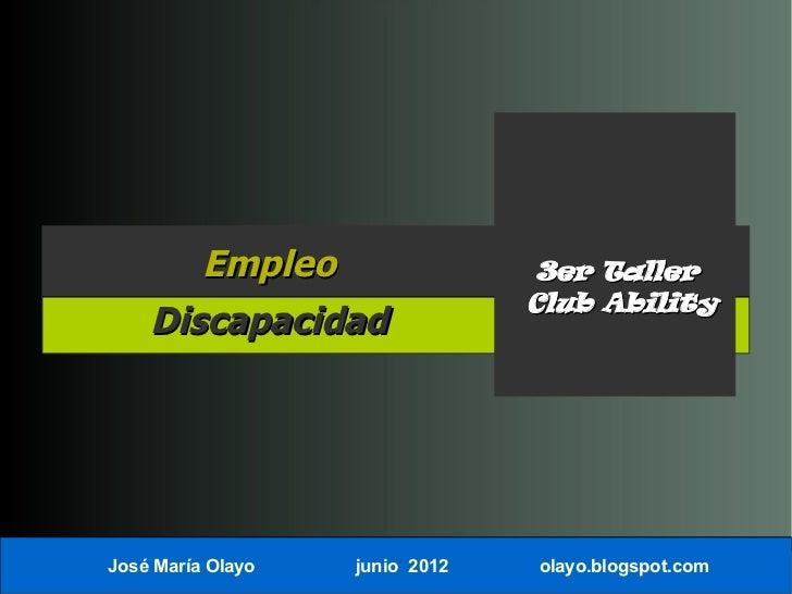 Empleo                    3er Taller                                Club Ability    DiscapacidadJosé María Olayo   junio 2...