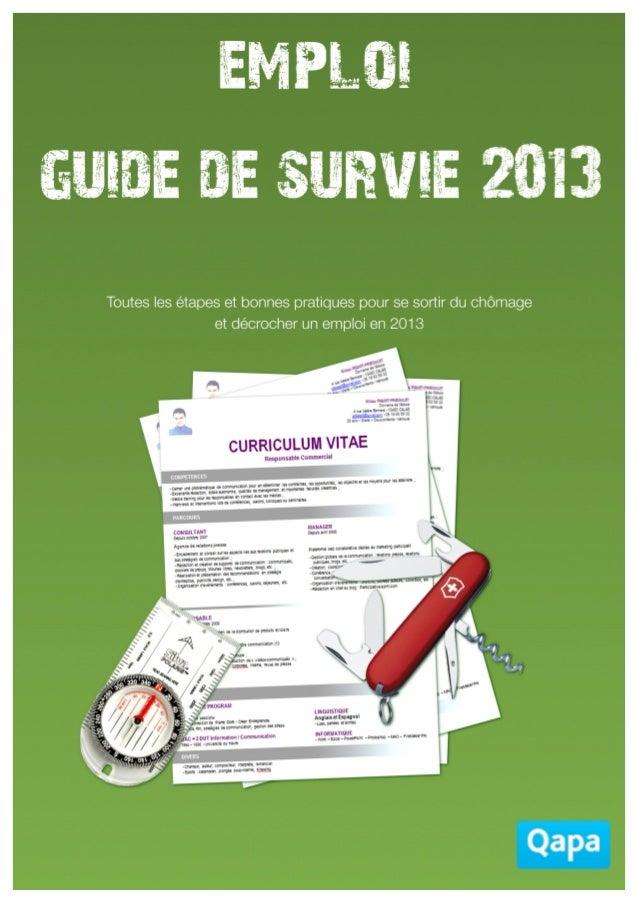 LE  GUIDE  DE  SURVIE  EMPLOI  2013   Tous  droits  réservés  par  QAPA  SA  104  rue  d'Abouk...