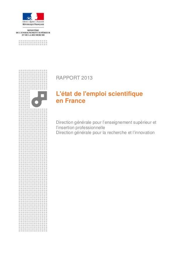 RAPPORT 2013 L'état de l'emploi scientifique en France Direction générale pour l'enseignement supérieur et l'insertion pro...