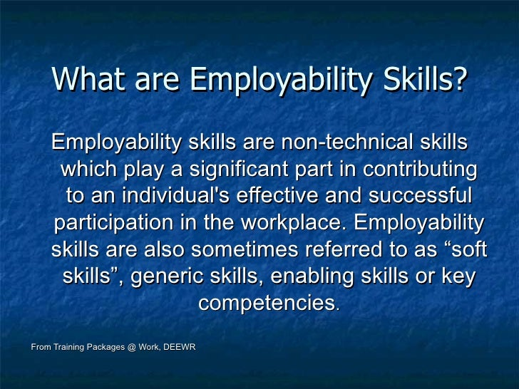 employability skills 2000 Employability skills employability skills framework all young people need a set of skills and attributes that will prepare them for both employment and further learning the employability skills framework includes what employers think makes a good employee the personal attributes and key skills are shown in the table below.