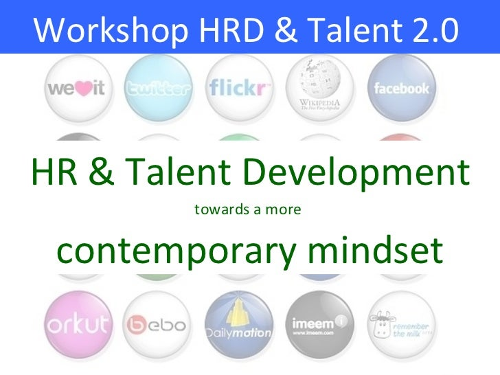 Workshop HRD & Talent Development towards a more contemporary Talent 2.0 mindset