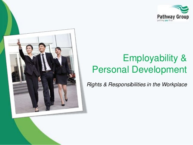 Employability & Personal Development Rights & Responsibilities in the Workplace