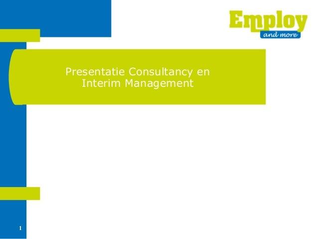 1Presentatie Consultancy enInterim Management