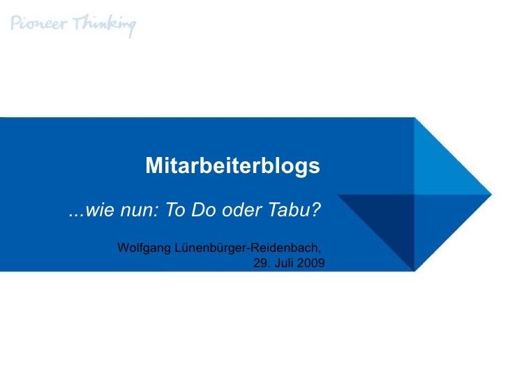 Mitarbeiterblogs ...wie nun: To Do oder Tabu? Wolfgang Lünenbürger-Reidenbach,  26. Mai 2009