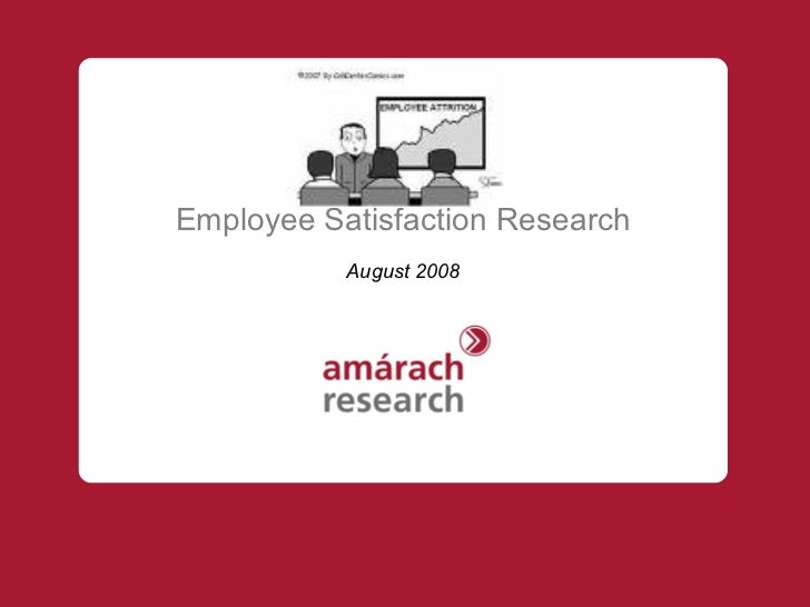 Employee Satisfaction Research August 2008